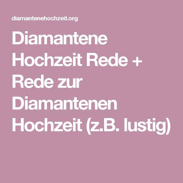 Diamantene Hochzeit Rede + Rede zur Diamantenen Hochzeit (z.B. lustig)