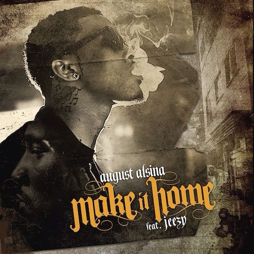 August Alsina Ft. Jeezy Make It Home