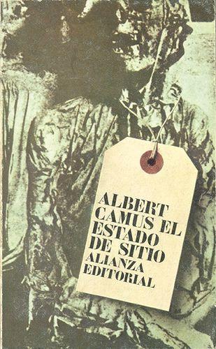 "Cover design: Daniel Gil. Spanish edition of ""The State of Siege"" (""L'État de siège""), by Albert Camus. (Alianza Editorial, Madrid.)"
