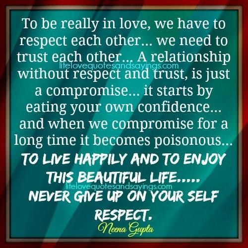 Love Each Other When Two Souls: To Be Really In Love, We Have To Respect Each Other… We