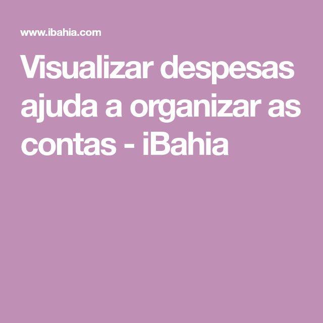 Visualizar despesas ajuda a organizar as contas - iBahia