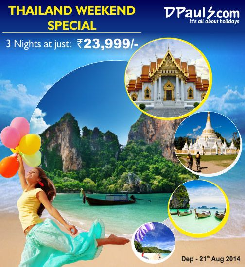 #Weekend Special #Thailand (3 Nights) at just Rs.23,999/-p.p.  Package Includes:- Return Airfare, Stay, Breakfast etc. DEP - 21st August Book online Now and Get Movie Ticket FREE or call us at 011-66211111.