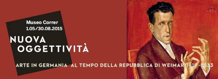 """Visita """"NUOVA OGGETTIVITÀ Arte in Germania al tempo della Repubblica di Weimar 1919-1933"""" dal 1 Maggio 2015 al Museo Correr"""