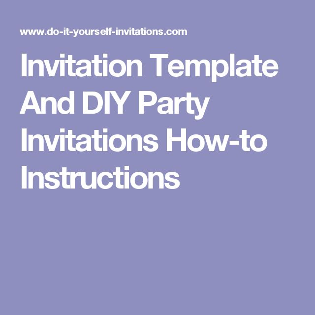 Invitation Template And DIY Party Invitations How-to Instructions