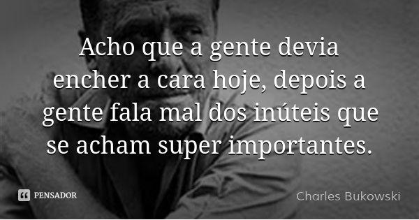 charles_bukowski_acho_que_a_gente_dev_wl
