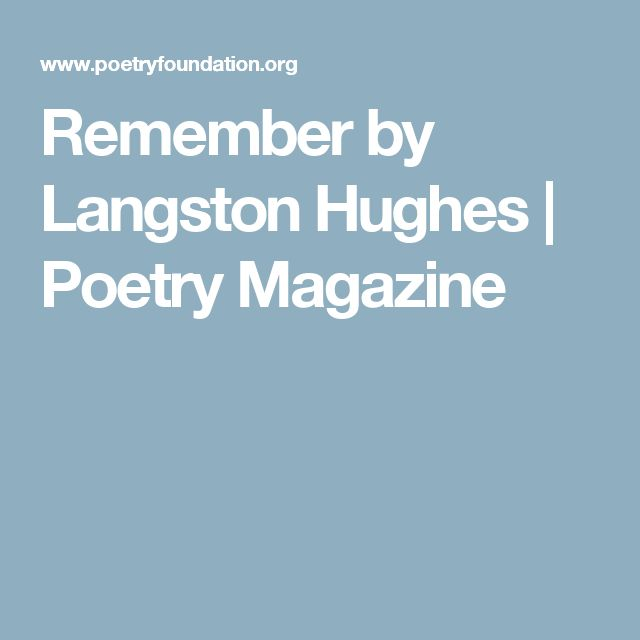 Remember by Langston Hughes   Poetry Magazine