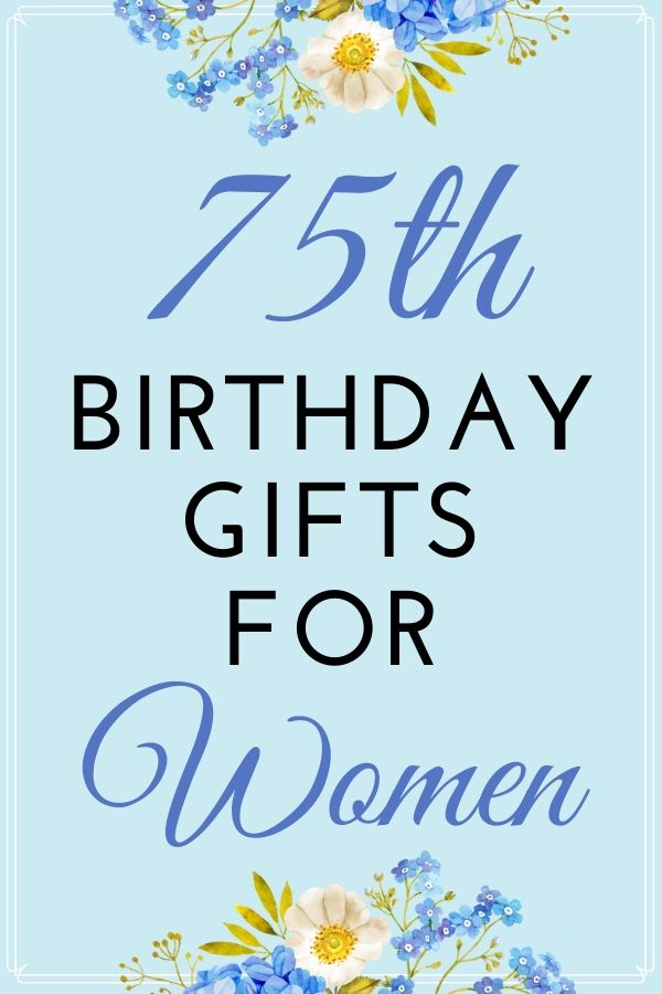 50 Fabulous Gifts For 75 Year Old Woman Who Has Everything 75th Birthday Gifts Gifts For Older Women Gifts For Elderly Women
