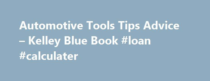 Automotive Tools Tips Advice – Kelley Blue Book #loan #calculater http://loan-credit.remmont.com/automotive-tools-tips-advice-kelley-blue-book-loan-calculater/  #no interest loans # Zero-Percent Financing: Financial Fact or Fiction? Advertisement When you hear or see ads touting zero-percent financing, your first reaction may be one of skepticism. How can any finance company offer a car loan with no interest? Yet, zero-percent financing is currently one of the most popular incentives in the…