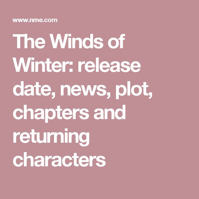 The Winds of Winter: release date, news, plot, chapters and returning characters