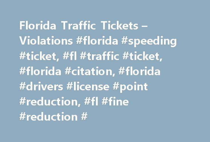 Florida Traffic Tickets – Violations #florida #speeding #ticket, #fl #traffic #ticket, #florida #citation, #florida #drivers #license #point #reduction, #fl #fine #reduction # http://kentucky.nef2.com/florida-traffic-tickets-violations-florida-speeding-ticket-fl-traffic-ticket-florida-citation-florida-drivers-license-point-reduction-fl-fine-reduction/  # Traffic Tickets in Florida Up-To-Date Ticket History Check! For a monthly fee, you'll be able to access traffic tickets, moving violations…
