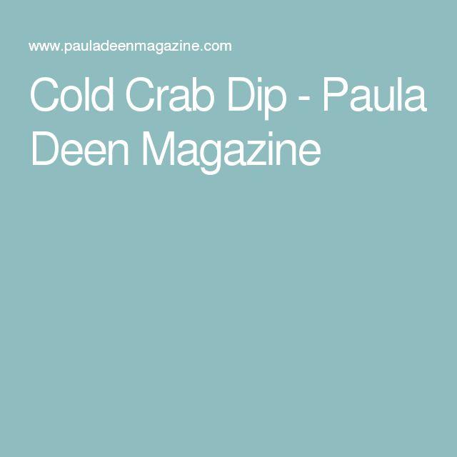 Cold Crab Dip - Paula Deen Magazine