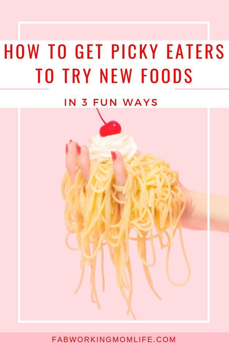 ae5bf3a5ba0728cba4d1e62177659f39 - How To Get My Picky Eater To Try New Foods