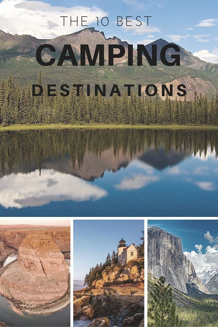 Learn about the 10 best camping destinations in the USA and why we thought them worthy of our list!