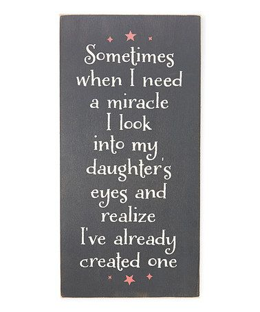 Love this Miracle Daughter's Eyes Wall Sign on #zulily! #zulilyfinds