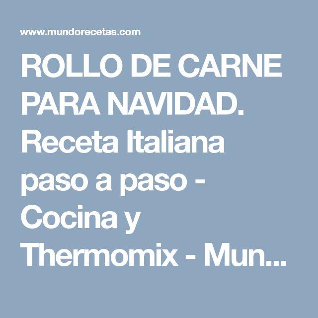 ROLLO DE CARNE PARA NAVIDAD. Receta Italiana paso a paso - Cocina y Thermomix - MundoRecetas.com