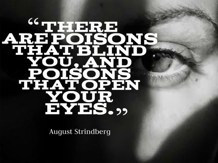 """""""There are poisons that blind you, and poisons that open your eyes."""""""