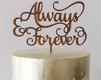 Always & Forever cake topper by Sugarboo custom cake toppers Always Wedding Cake Topper Cake Decoration Cake Decorating Engagement Cake SMT
