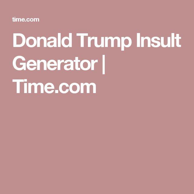 Donald Trump Insult Generator | Time.com