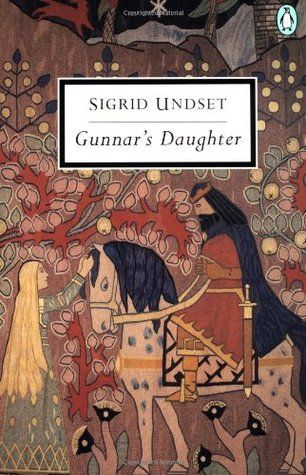 Gunnar's Daughter by Sigrid Undset. ----- (Fascinating Edwardian-era novel reminiscent of the stories of the Icelandic Saga Age; couldn't put it down -- though I admit having to refer often to the explanatory notes...)