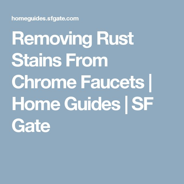 Removing Rust Stains From Chrome Faucets | Home Guides | SF Gate