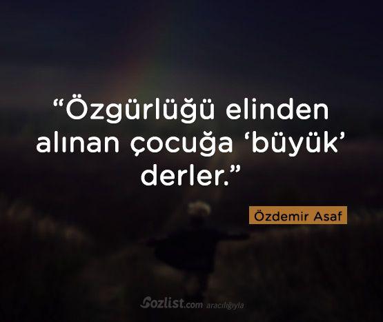 """✔""""Azadlığı əlindən alınan uşağa 'böyük' deyirlər"""". #Özdemir_Asaf #sözlər #kitab #uşaq"""