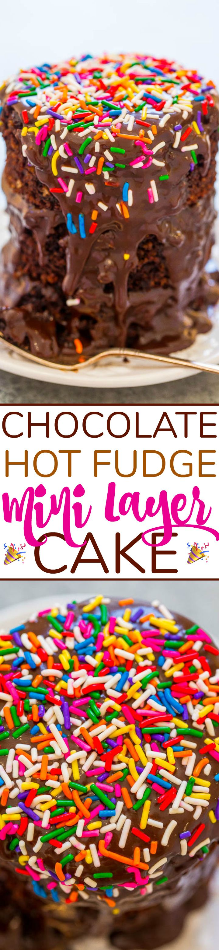 Chocolate Hot Fudge Mini Layer Cake - Rich, decadent, over-the-top fudgy cake that uses hot fudge instead of frosting!! You don't need special pans for this EASY, no-mixer, mini cake that's perfect for special events!!