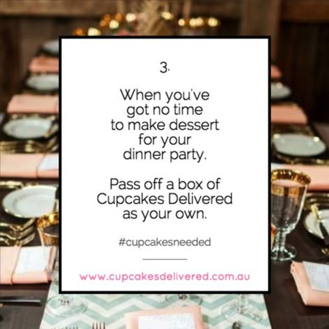 Reason # 3: When you've got no time to make dessert for your dinner party. Pass off a box of Cupcakes Delivered as your own! #cupcakes #cupcake #cupcakesdelivered #dinnerparty #dining #party #tablesetting #cupcakesdelivered #australia #delivery www.cupcakesdelivered.com.au