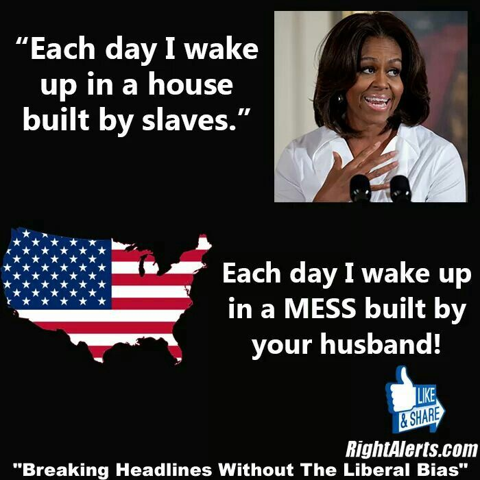 Why yes you do Ms. Obama. Those slaves included whites, Irish, Scottish, blacks, & others from Europe. If you are against slavery why are you & family living in the White House. You should be like the Pope who doesn't live in the Vatican but in a small apartment. He gets it you all don't.