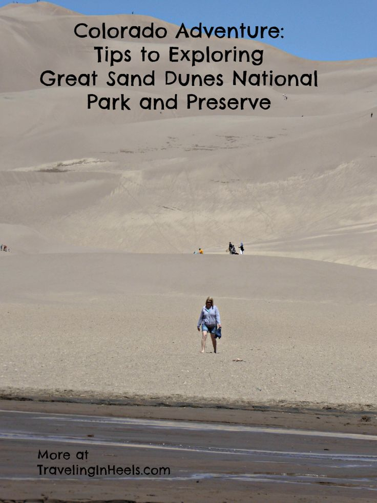 Colorado adventure, tips to exploring the Great Sand Dunes National Park and Preserve