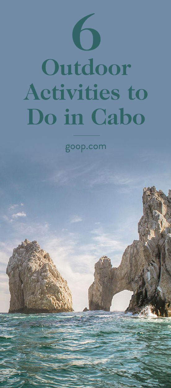 It's not all laying out at the beach and drinking margaritas. 6 activities to do in Cabo, Mexico.