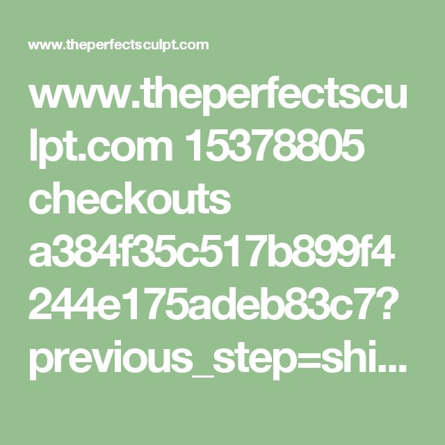 www.theperfectsculpt.com 15378805 checkouts a384f35c517b899f4244e175adeb83c7?previous_step=shipping_method&step=payment_method