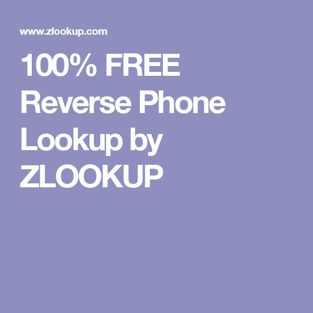 100% FREE Reverse Phone Lookup by ZLOOKUP