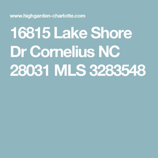 16815 Lake Shore Dr Cornelius NC 28031 MLS 3283548