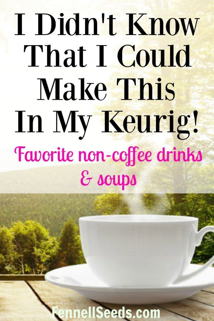 I love my Keurig but don't drink coffee. Here are some favorite non-coffee…