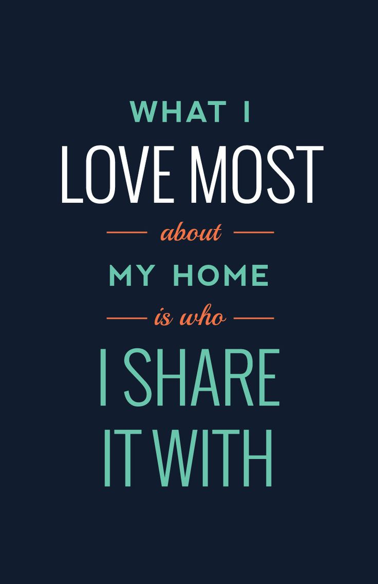 """11x17 Quote Typography Print """"What I love most about my home is who I share"""