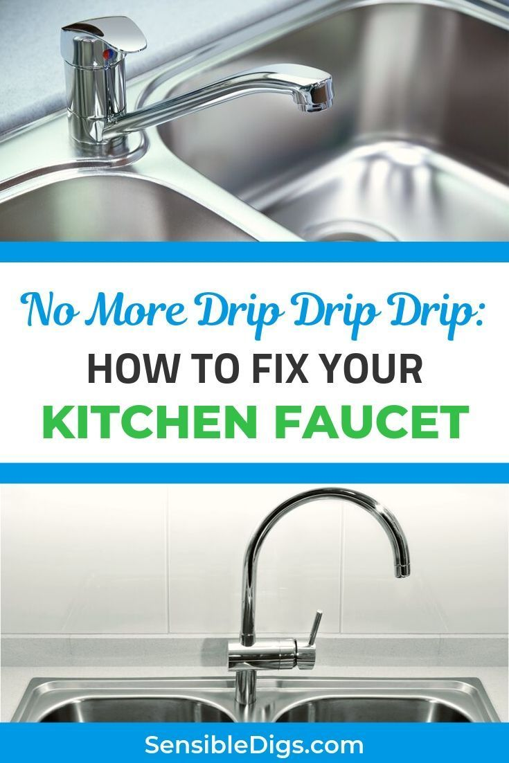 Is Your Dripping Kitchen Faucet Driving You Mad Relax We Re