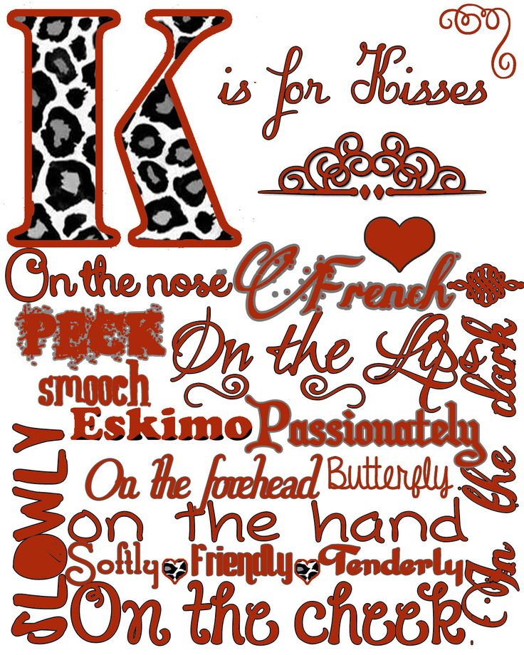 16 x 20 K is for kisses printable...in six different colors. free downloadable for personal use.