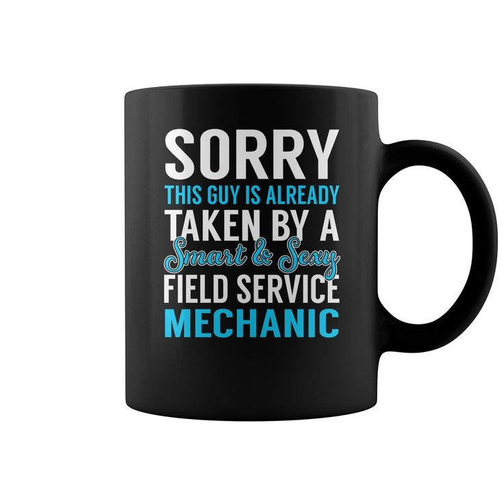 Sorry This Guy is Already Taken by a Smart and Sexy Field Service Mechanic Job Mug #gift #ideas #Popular #Everything #Videos #Shop #Animals #pets #Architecture #Art #Cars #motorcycles #Celebrities #DIY #crafts #Design #Education #Entertainment #Food #drink #Gardening #Geek #Hair #beauty #Health #fitness #History #Holidays #events #Home decor #Humor #Illustrations #posters #Kids #parenting #Men #Outdoors #Photography #Products #Quotes #Science #nature #Sports #Tattoos #Technology #Travel…