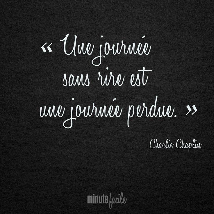 """"""" Une journée sans rire est une journée perdue."""" Charlie Chaplin #Citation #QuoteOfTheDay - Minutefacile.com"""