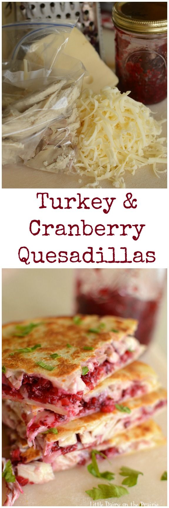 Turkey and Cranberry Quesadillas are quick and easy way to use up leftover turkey. Trust me, no complaints about leftovers on this one! | Little Dairy on the Prairie                                                                                                                                                                                 More