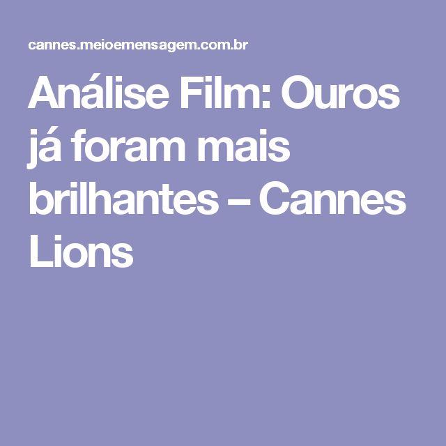 Análise Film: Ouros já foram mais brilhantes – Cannes Lions