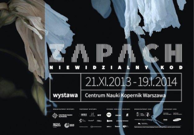 """""""Zapach – niewidzialny kod"""" Centrum Nauki Kopernik 21 listopada 2013 – 19 stycznia 2014"""