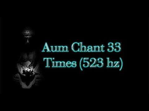 Well-Being Chant - Aum Chant 33 Times (523 hz) - Health, Balance, Ground...