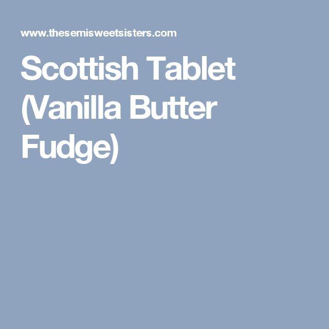 Scottish Tablet (Vanilla Butter Fudge)