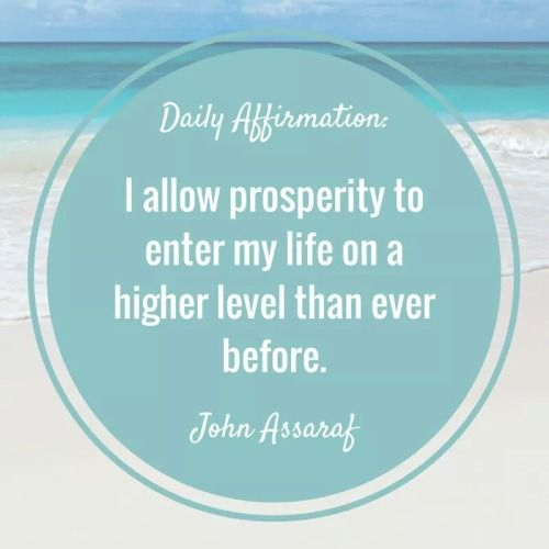 Allow prosperity. John Assaraf❤️☀️