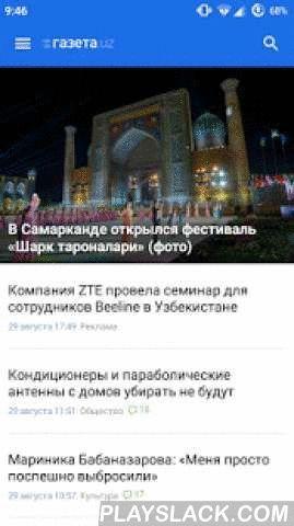 Gazeta.uz  Android App - playslack.com ,  Официальное приложение интернет-издания «Газета.uz». Простота, легкость использования, удобный шрифт и быстрая загрузка делают приложение незаменимым для современного человека, который хочет быть в курсе последних событий и новостей в Узбекистане.Теперь вы можете с комфортом на своем мобильном телефоне читать последние новости экономики, политики, спорта, культуры, общества, технологий и других сфер.* НОВОСТИ ПРИХОДЯТ САМИС помощью системы…