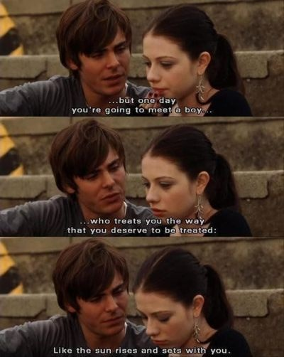 17 Again! That is one of the cutest sayings from a movie:)