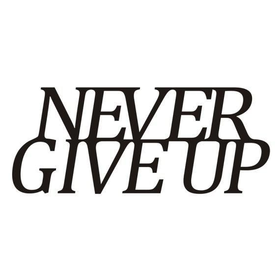 Napis na ścianę Never give up