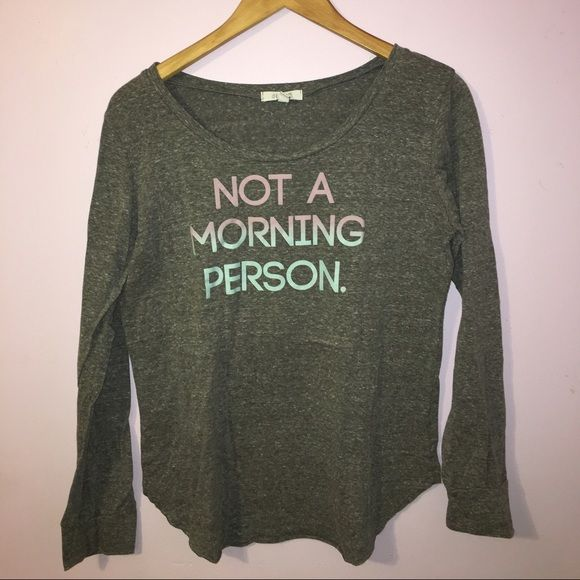"Delia's Graphic Tee ""Not A Morning Person"" Bought from Delia's and wore it only once. Fun ombré lettering! Size L Delia's Tops Tees - Long Sleeve"