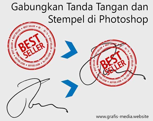 Cara Gabungkan Tanda Tangan Dan Stempel Di Photoshop Photoshop Tanda Tanda Tangan